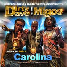 Dirty Dave – Carolina Lyrics (Ft. Migos)