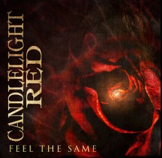Candlelight Red – Feel The Same Lyrics