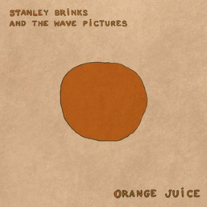 Stanley Brinks and The Wave Pictures – Orange Juice Lyrics