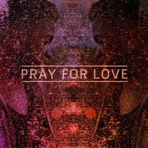kwabs pray for love Pray-for-love-kwabs