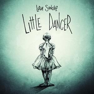 Leroy Sanchez – Little Dancer Lyrics