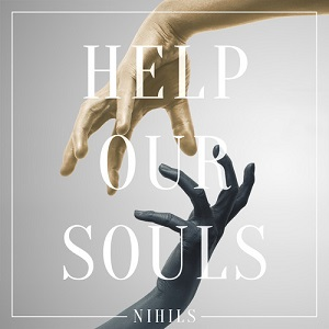 Nihils – Help Our Souls Lyrics