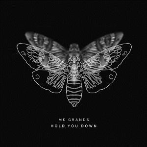 MK Grands – Hold You Down Lyrics